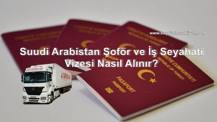 Suudi Arabistan Şoför ve İş Seyahati Vizesi Nasıl Alınır?